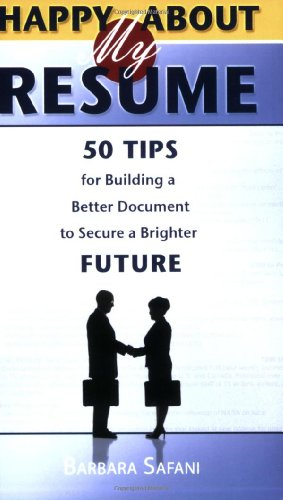 Happy About My Resume: 50 Tips for Building a Better Document to Secure a Brighter Future