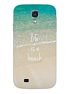 Life is a Beach - Hard Back Case Cover for Samsung S4 - Superior Matte Finish - HD Printed Cases and Covers