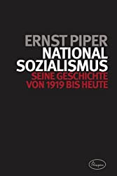 Nationalsozialismus: Seine Geschichte von 1919 bis heute