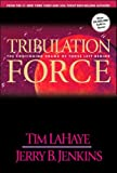 img - for Tribulation Force: The Continuing Drama of Those Left Behind (Left Behind, Book 2) (text only) 1st (First) edition by T. LaHaye,J. B. Jenkins book / textbook / text book