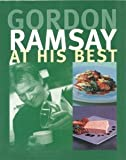 Gordon Ramsay at His Best (1844001350) by Ramsay, Gordon