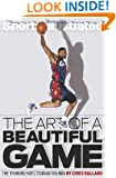 The Art of a Beautiful Game: The Thinking Fan's Tour of the NBA (Sports Illustrated)