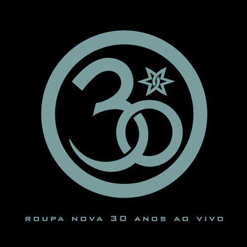 Roupa Nova - 30 Anos Ao Vivo - Zortam Music