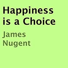 Happiness Is a Choice (       UNABRIDGED) by James Nugent Narrated by Marlene C. Bertrand