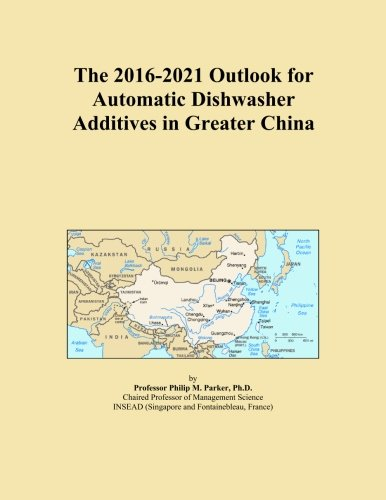 the-2016-2021-outlook-for-automatic-dishwasher-additives-in-greater-china
