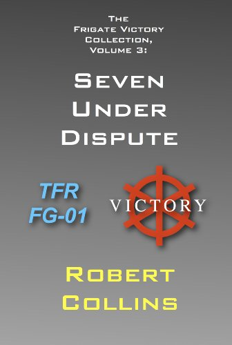 E-book - The Frigate Victory Collection, Volume 3: Seven Under Dispute by Robert Collins