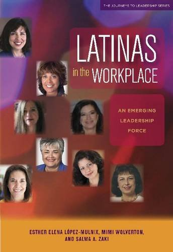 Latinas in the Workplace: An Emerging Leadership Force (Journeys to Leadership Series) (Latinas In North America compare prices)