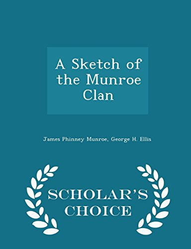 A Sketch of the Munroe Clan - Scholar's Choice Edition