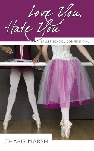 Love You, Hate You (Ballet School Confidential)