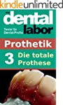 Die totale Prothese (das dental labor...