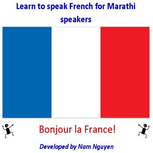 Nam Nguyen - Learn to Speak French for Marathi Speakers (English Edition)
