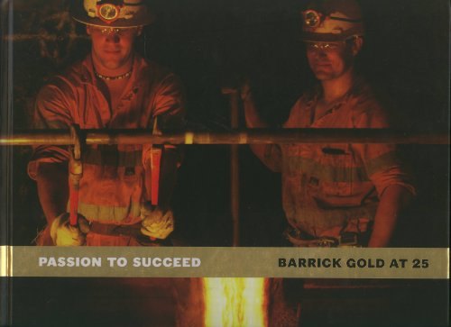 passion-to-succeed-barrick-gold-at-25
