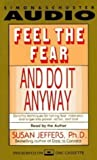 Feel the Fear and Do it Anyway by Jeffers, Susan on 18/02/2002 abridged edition
