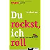 """Du rockst, ich roll: Mein Leben auf vier R�dern - BRIGITTE-Buchvon """"Bettina Unger"""""""