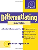 img - for Differentiating in Algebra, PreK-Grade 2: A Content Companionfor Ongoing Assessment, Grouping Students, Targeting Instruction, and Adjusting Levels of Cognitive Demand book / textbook / text book