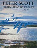 Peter Scott Observations of Wildlife (0714824372) by Scott, Peter