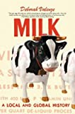img - for [(Milk: A Local and Global History )] [Author: Deborah Valenze] [Aug-2012] book / textbook / text book