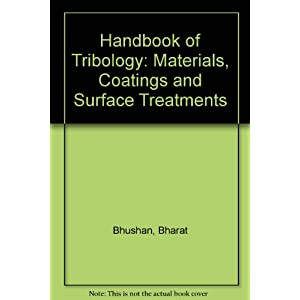Handbook of Tribology: Materials, Coatings, and Surface Treatments