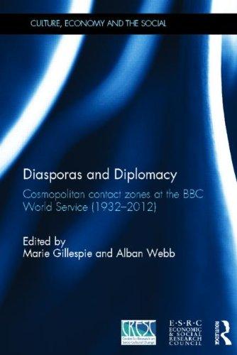 Diasporas And Diplomacy: Cosmopolitan Contact Zones At The Bbc World Service (1932-2012) (Cresc)