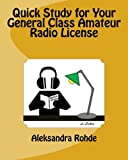 img - for Quick Study for Your General Class Amateur Radio License: Valid July 1, 2015 - June 30, 2019 book / textbook / text book