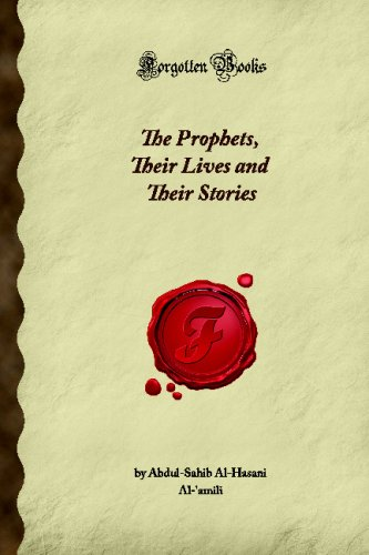 The Prophets, Their Lives And Their Stories (Forgotten Books) front-917126