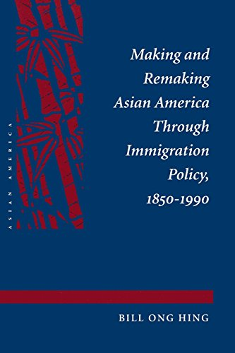 Making and Remaking Asian America Through Immigration Policy, 1850-1990 [Bill Ong Hing] (Tapa Blanda)