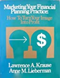 img - for Marketing Your Financial Planning Practice: How to Turn Your Image into Profit book / textbook / text book