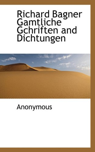 Richard Bagner Gamtliche Gchriften and Dichtungen