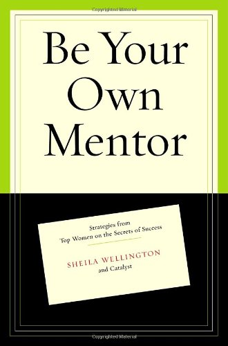 Be Your Own Mentor: Strategies from Top Women on the...