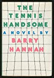 The Tennis Handsome (039452876X) by Hannah, Barry