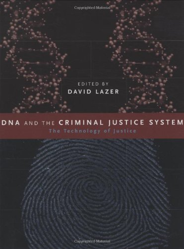 Dna And The Criminal Justice System: The Technology Of Justice (Basic Bioethics)