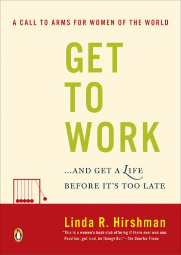 Get to Work: . . . And Get a Life, Before It's Too Late