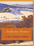 img - for The INDIANA DUNES REVEALED: The Art of Frank V. Dudley [Paperback] [2006] 1 Ed. James R. Dabbert, J. Ronald Engel, Joan Gibb Engel, Wendy Greenhouse, William H. Gerdts book / textbook / text book