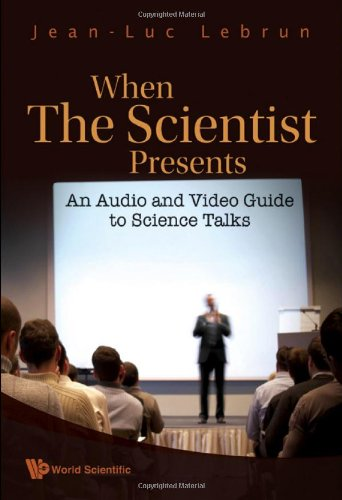 When the Scientist Presents: An Audio and Video Guide to Science Talks (With Dvd-Rom)