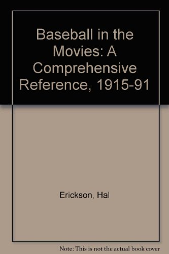 Baseball In The Movies: A Comprehensive Reference, 1915-1991 front-262407