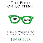 The Book on Content: Using Words to Attract Clients | [Jen Miller]