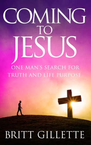 Coming To Jesus: One Man's Search For Truth And Life Purpose  by Britt Gillette ebook deal
