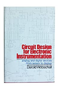 Circuit Design for Electronic Instrumentation: Analog and Digital Devices from Sensor to Display by McGraw-Hill Inc.,US