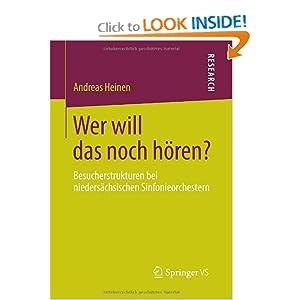 Wer will das noch hören?: Besucherstrukturen bei niedersächsischen Sinfonieorchestern (German Edition)