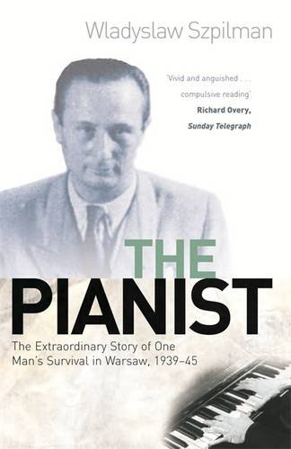 The Pianist: The Extraordinary Story of One Man's Survival in Warsaw, 1939-45