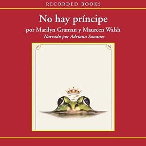 No Hay Príncipe Audiobook