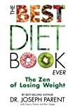 img - for The Best Diet Book Ever: The Zen of Losing Weight book / textbook / text book