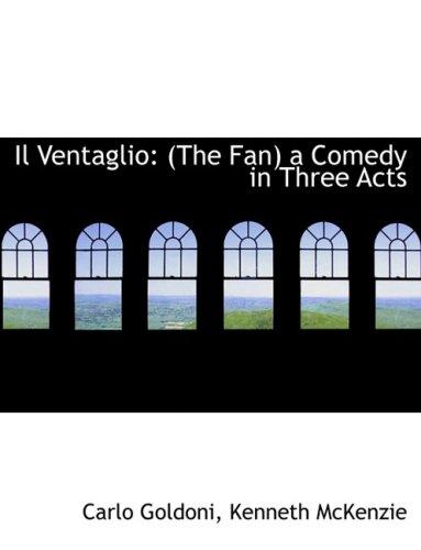 Il Ventaglio: (The Fan) a Comedy in Three Acts (Large Print Edition)