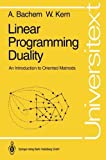img - for Linear Programming Duality: An Introduction to Oriented Matroids (Universitext) by Achim Bachem (1992-08-26) book / textbook / text book