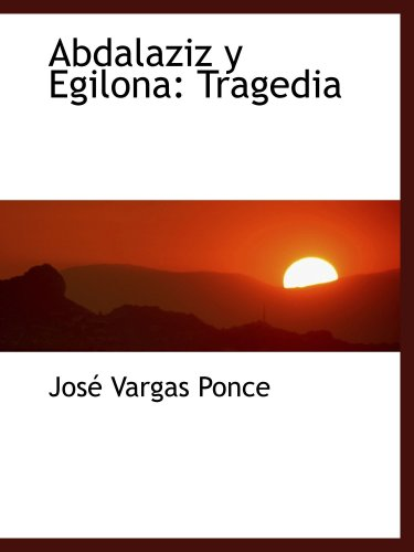 Abdalaziz y Egilona : Tragedia