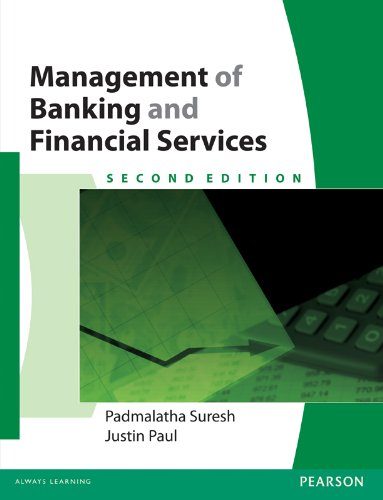 Management of Banking and Financial Services,2/e, by Padmalatha Suresh, Justin Paul