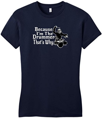 Because I'M The Drummer That'S Why Juniors T-Shirt Xl New Navy