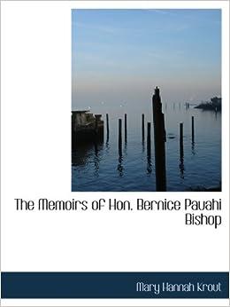 The Memoirs of Hon. Bernice Pauahi Bishop Paperback – December 8