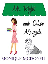 Mr Right And Other Mongrels by Monique McDonell ebook deal