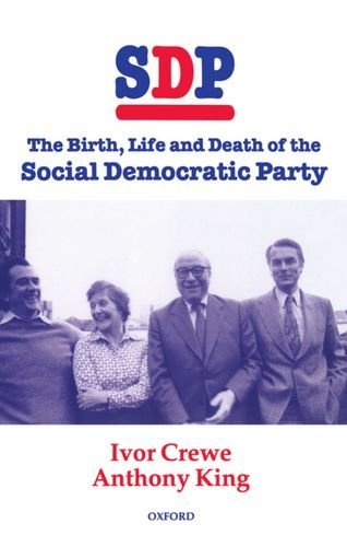 Sdp: The Birth, Life, and Death of the Social Democratic Party by King Crewe (16-Nov-1995) Hardcover